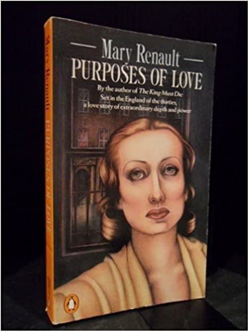 Renault, Mary / Purposes Of Love