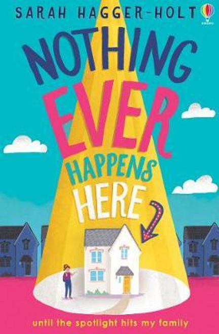Hagger-Holt, Sarah / Nothing Ever Happens Here