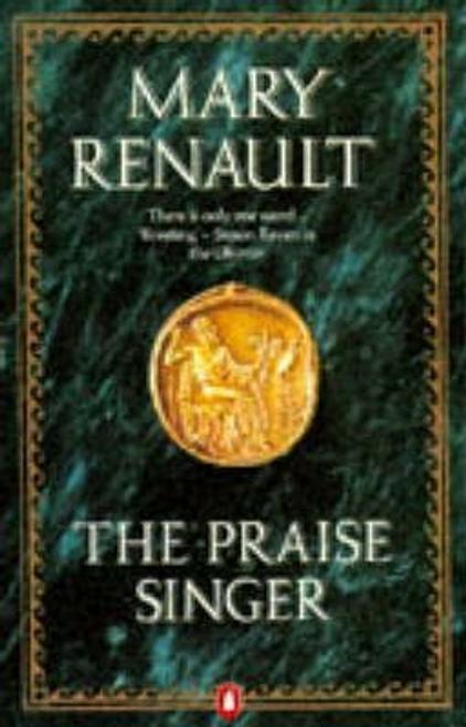 Renault, Mary / The Praise Singer