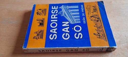 De Fréine, Seán - Saoirse Gan Só - PB - As Gaeilge - 1960