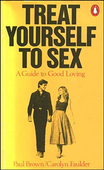 Brown, Paul / Treat Yourself to Sex