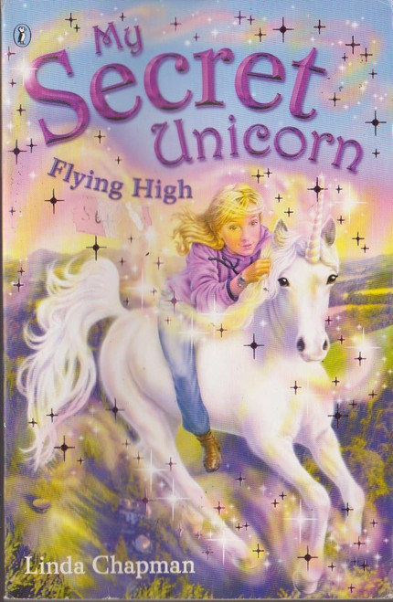 Chapman, Linda / My Secret Unicorn: Flying High