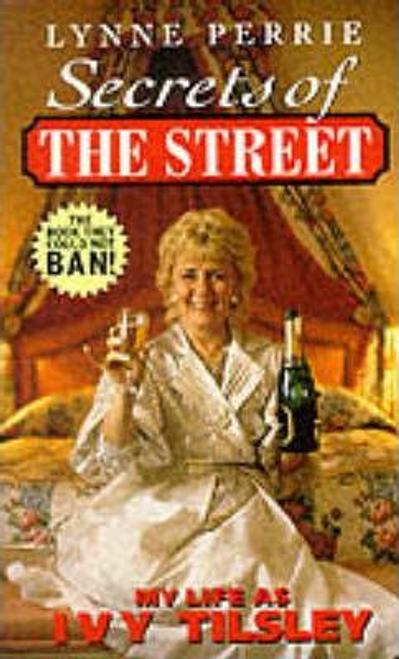 Perrie, Lynne / Secrets of the Street : My Life as Ivy Tilsley