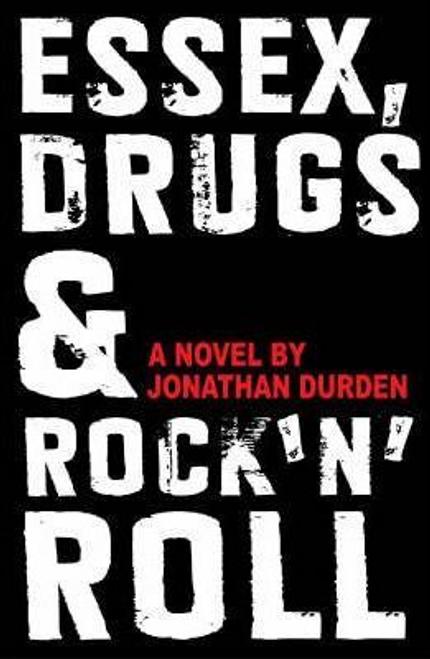 Durden, Jonathan / Essex, Drugs & Rock 'n' Roll