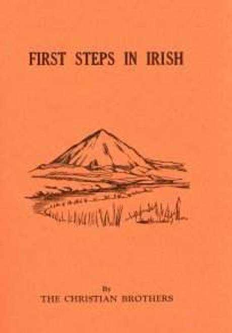 The Christian Brothers - First Steps in Irish - PB 2010 Reprint  ( 27th Edition)