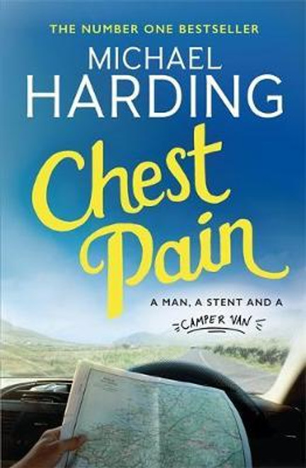 Harding, Michael - Chest Pain ( A Man A Stent and a Camper Van)  - BRAND NEW - TPB  -2019
