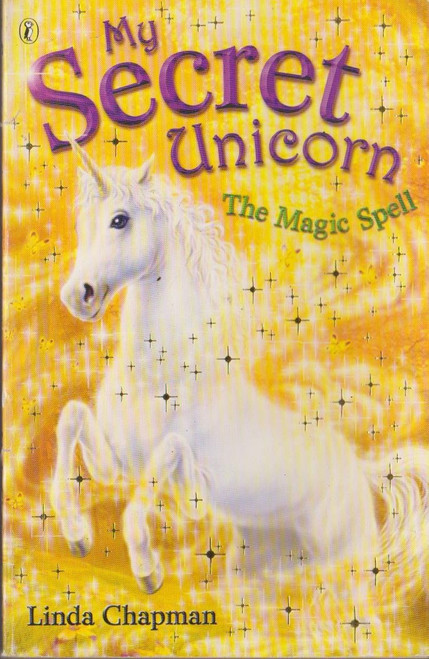 Chapman, Linda / My Secret Unicorn: The Magic Spell