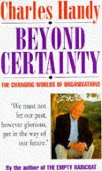 Handy, Charles / Beyond Certainty (Hardback)