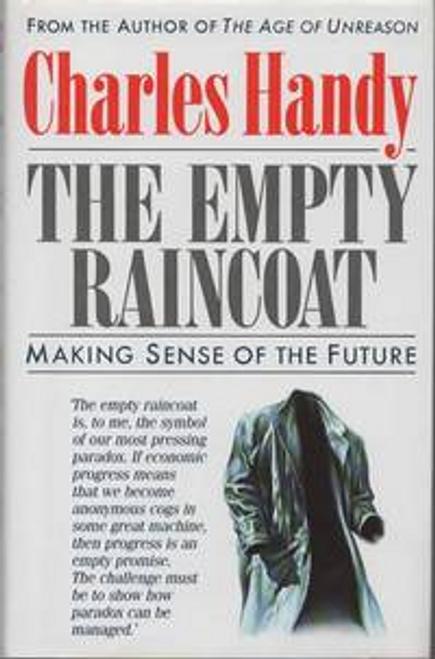 Handy, Charles / The Empty Raincoat (Hardback)