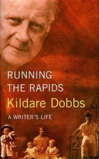 Dobbs, Kildare / Running the Rapids (Hardback)