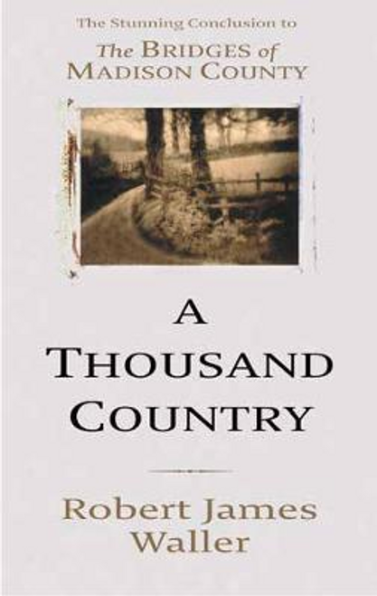 Waller, Robert James / A Thousand Country Roads (Hardback)