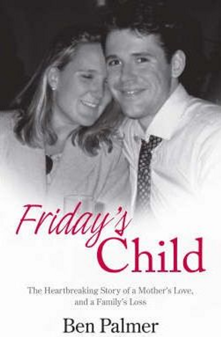 Palmer, Ben / Friday's Child (Hardback)
