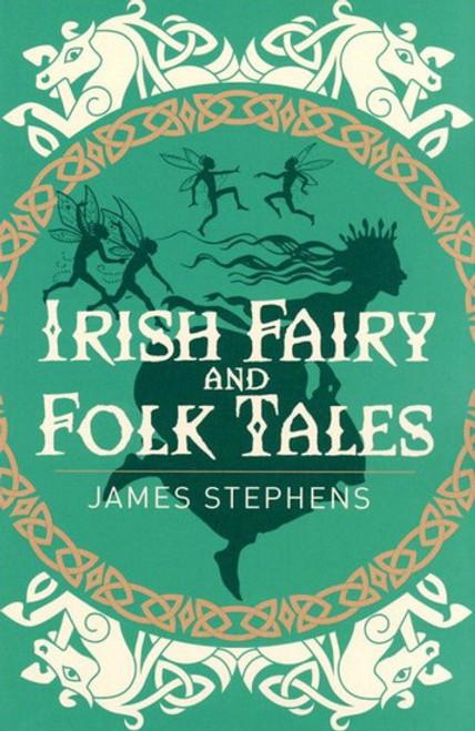 Stephens , James - Irish Fairy and Folk Tales - PB - BRAND NEW