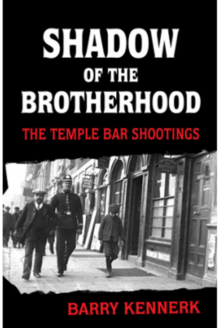 Kennerk, Barry - Shadow of the Brotherhood : The Temple Bar Shootings - PB - BRAND NEW