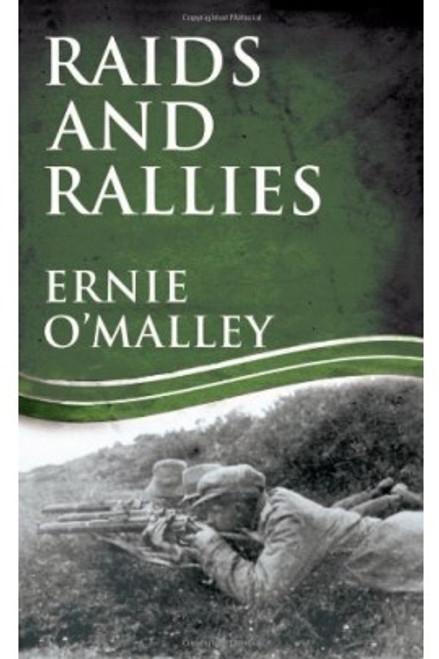 O'Malley, Ernie - Raids and Rallies - PB - BRAND NEW