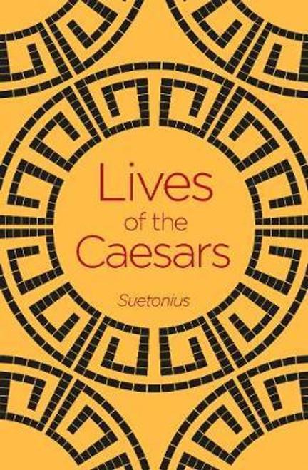 Suetonius - Lives of the Caesars - PB - BRAND NEW - Arcturus Classics