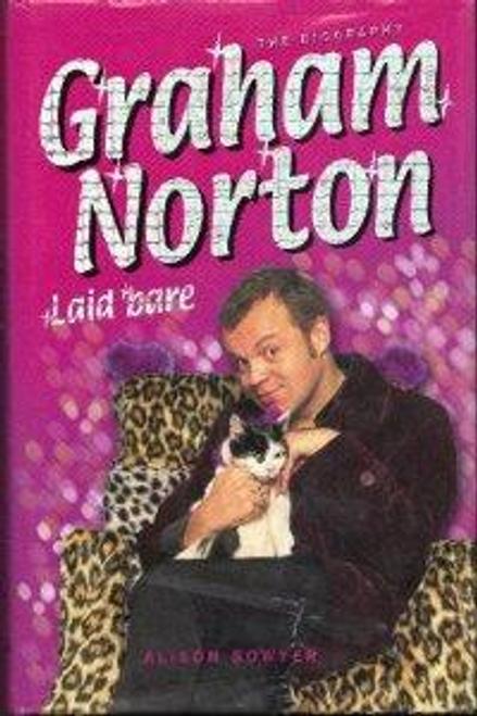 Bowyer, Alison / Graham Norton Laid Bare (Hardback)