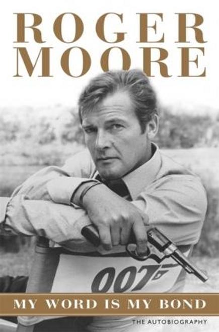 Moore, Roger / My Word is My Bond (Hardback)