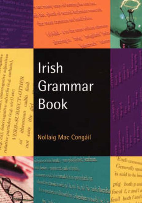 Mac Congail, Nollaig - Irish Grammar Book - PB - Gramadach na Gaeilge - BRAND NEW