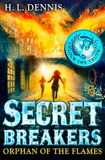 Dennis, H. L. / Secret Breakers Orphan Of The Flames