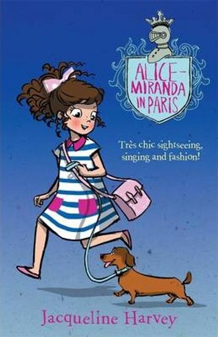 Harvey, Jacqueline / Alice-Miranda in Paris : Alice-Miranda 7