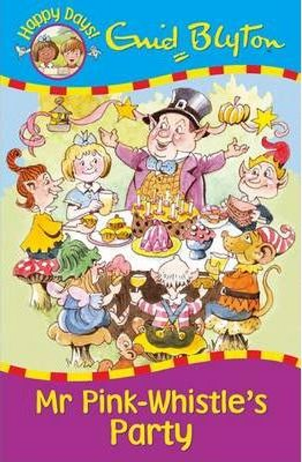 Blyton, Enid / Mr Pink-Whistle's Party