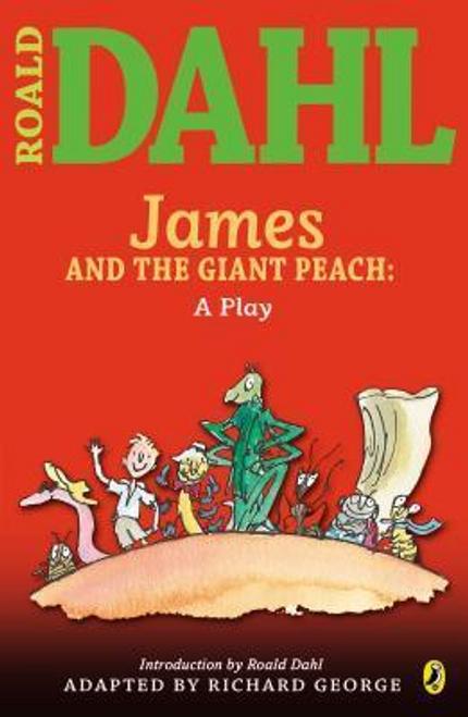 Dahl, Roald / James and the Giant Peach: A Play