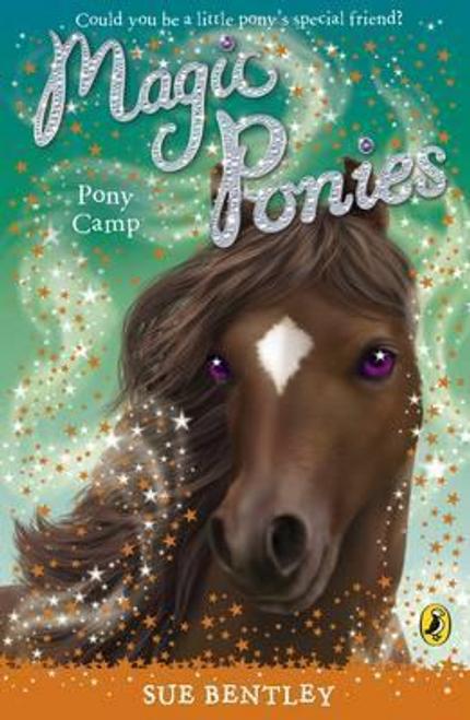 Bentley, Sue / Magic Ponies: Pony Camp