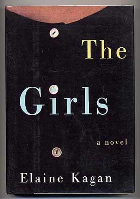 Kagan, Elaine / The Girls (Hardback)