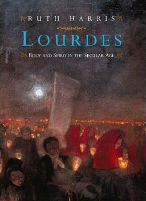 Harris, Ruth / Lourdes (Hardback)