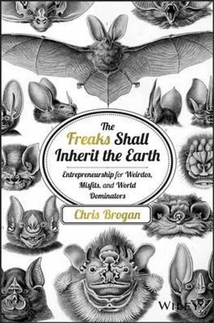 Brogan, Chris / The Freaks Shall Inherit the Earth (Hardback)