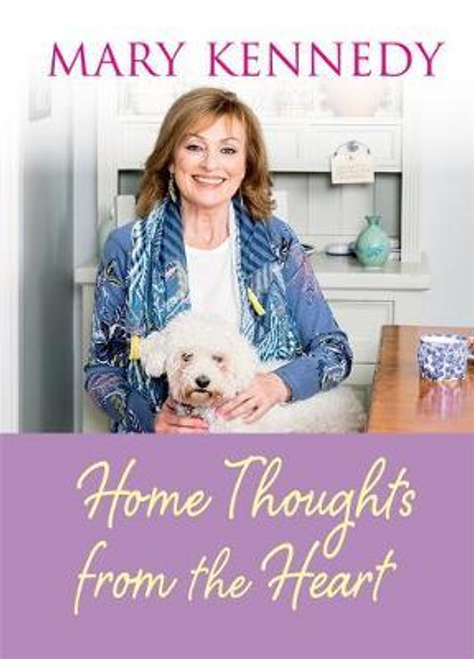 Kennedy, Mary / Home Thoughts from the Heart (Hardback)