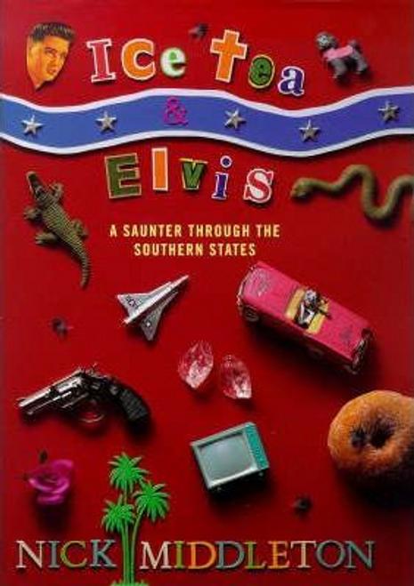 Middleton, Nick / Ice Tea and Elvis (Hardback)
