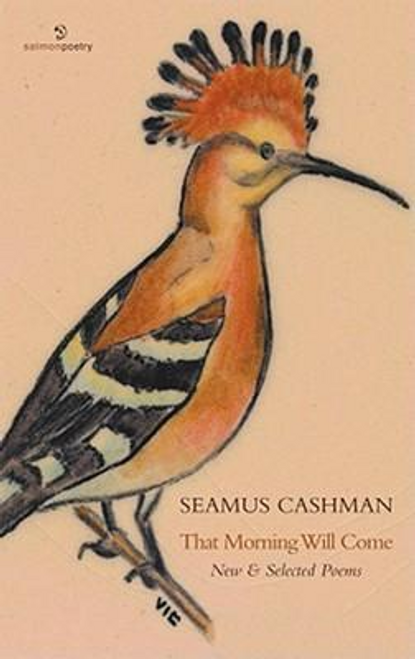 Cashman, Seamus / That Morning Will Come : New and Selected Poems (Large Paperback)