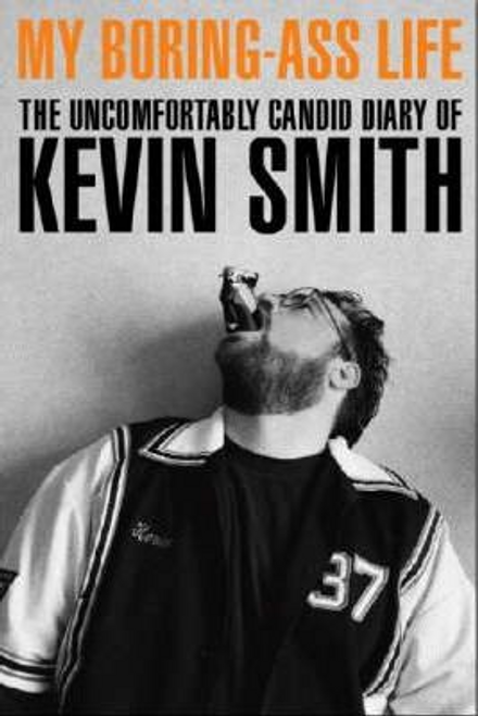 Smith, Kevin / My Boring-Ass Life (Large Paperback)
