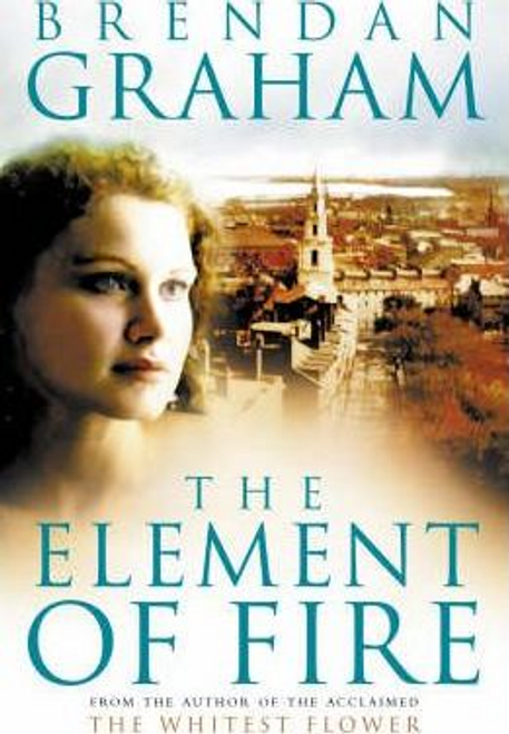 Graham, Brendan / The Element of Fire (Large Paperback)