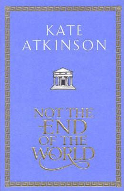 Atkinson, Kate / Not the End of the World (Large Paperback)