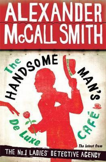 Smith, Alexander McCall / The Handsome Man's De Luxe Cafe (Large Paperback)