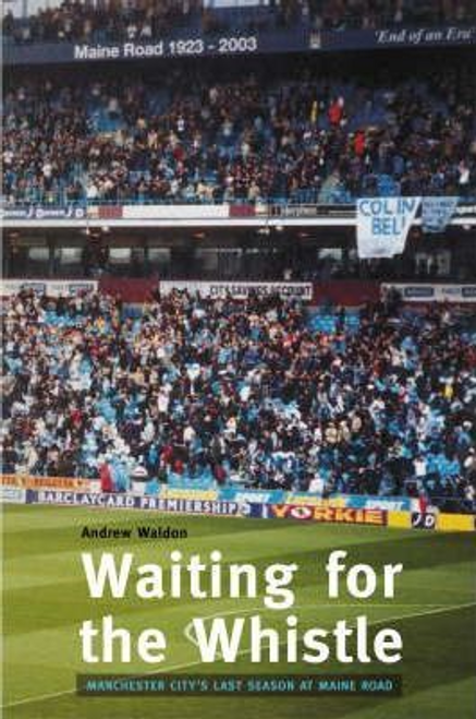 Waldon, Andrew / Waiting for the Whistle (Large Paperback)