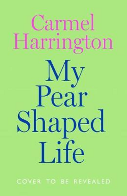 Harrington, Carmel / My Pear-Shaped Life (Large Paperback)