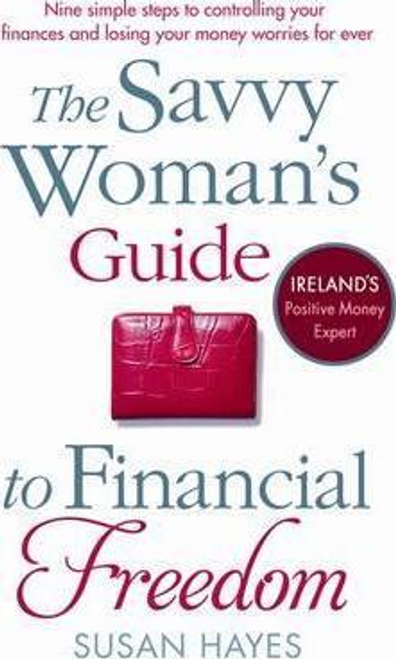Hayes, Susan / The Savvy Woman's Guide to Financial Freedom (Large Paperback)