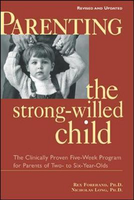 Forehand, Rex / Parenting the Strong-Willed Child (Large Paperback)