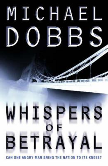 Dobbs, Michael / Whispers of Betrayal (Large Paperback)