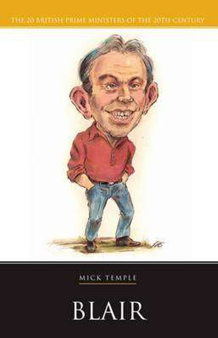 Temple, Michael - Tony Blair ( 20 20th century British Prime Ministers Series) - PB  - Bioography