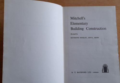 Moxley, Raymond  - Mitchell's Elementary Building Construction - HB  1959 Edition ( 1964 Reprint)