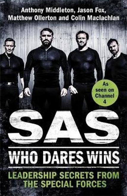 Middleton, Anthony / SAS: Who Dares Wins : Leadership Secrets from the Special Forces (Large Paperback)
