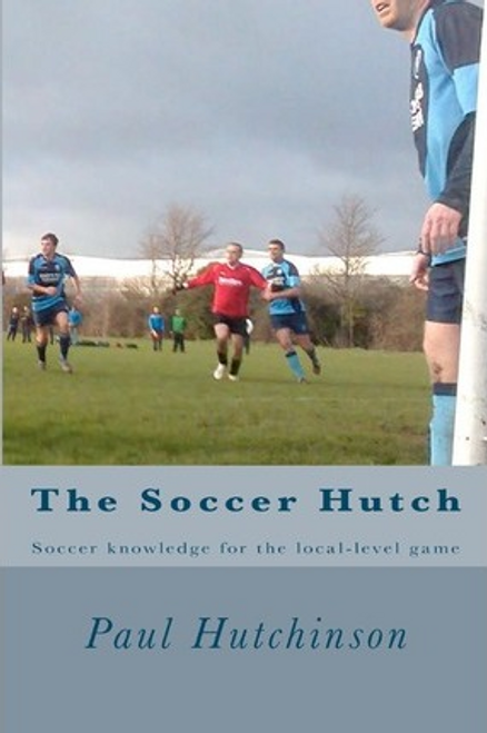 Hutchinson, Paul / The Soccer Hutch (Large Paperback)
