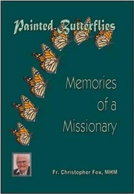 Fox, Christopher / Painted Butterflies, Memories of a Missionary (Large Paperback)
