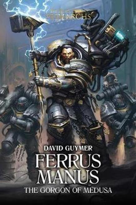 Guymer, David - Ferrus Manus : Gorgon of Medusa ( The Horus Heresy : Primarchs) - HB - 2018 - BRAND NEW