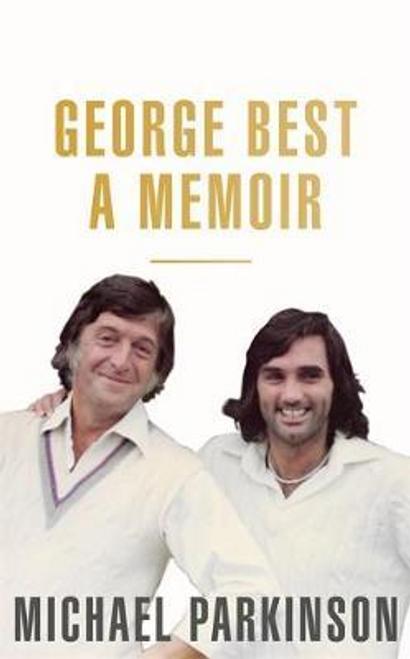 Parkinson, Michael / George Best: A Memoir